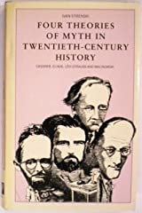 Four Theories of Myth in Twentieth-Century History: Cassirer, Eliade, Levi Strauss and Malinowski Hardcover