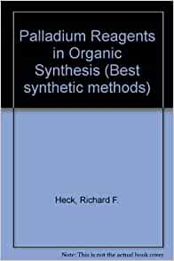 Palladium Reagents in Organic Synthesis (Best synthetic methods