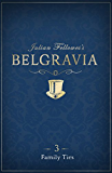 Julian Fellowes's Belgravia Episode 3: Family Ties (Kindle Single)