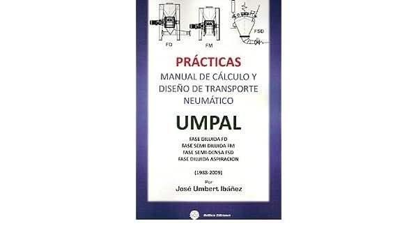Practicas- Manual De Calculo Y Diseño De Transporte Neumatico. El Precio Es En Dolares: José Umbert Ibáñez: Amazon.com: Books