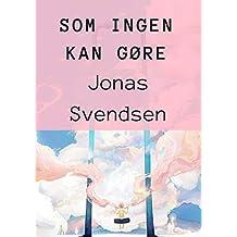 Som ingen kan gøre (Danish Edition)