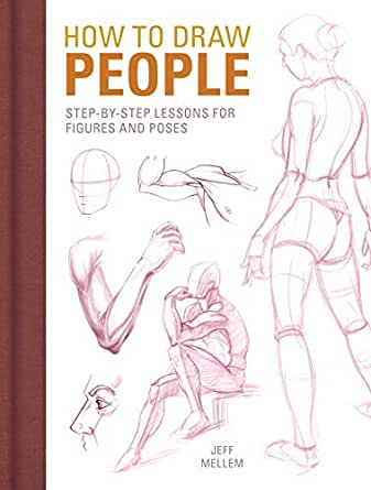 How To Draw People Step By Step Lessons For Figures And Poses Kindle Edition By Mellem Jeff Arts Photography Kindle Ebooks Amazon Com