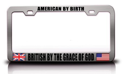 License Plate Covers American By Birth British By The Grace Of God Nationality Steel Metal Chrome License Plate Frame