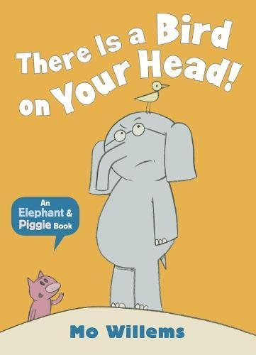 Read Online There Is a Bird on Your Head! (Elephant and Piggie) ebook