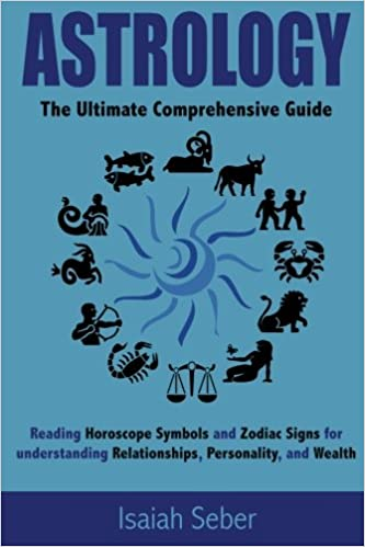 Astrology The Ultimate Comprehensive Guide On Reading Horoscope