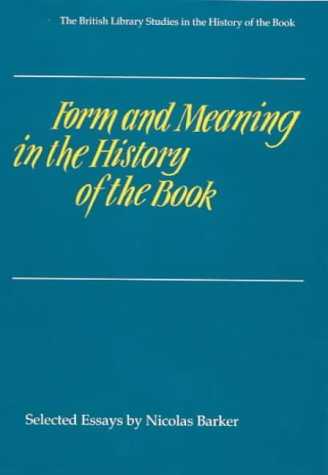 Form and Meaning in the History of the Book (British Library Studies in the History of the Book)