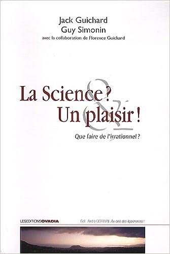 Livres gratuits La science ? Un plaisir ! : Que faire de l'irrationnel ? pdf ebook