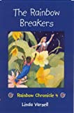 The Rainbow Breakers, Linda Varsell, 0972547932