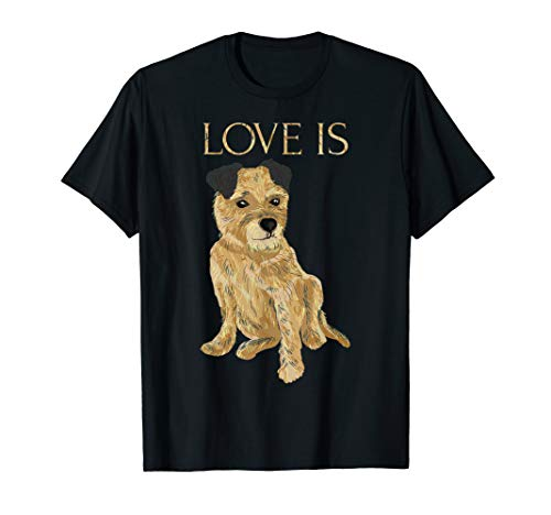Border Terrier Dog Gift - Love Is Cute Border Terrier Dog Mom Dad Gift T-shirt