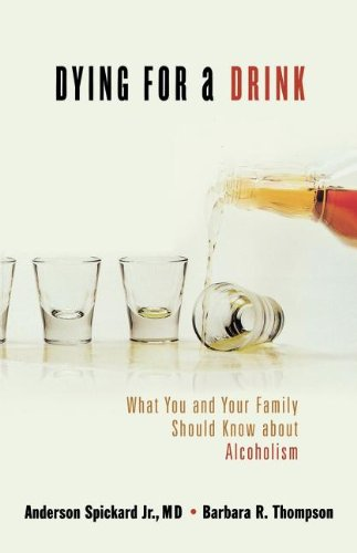 Dying for a Drink: What You and Your Family Should Know...