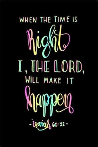 isaiah when the time is right i the lord will make it