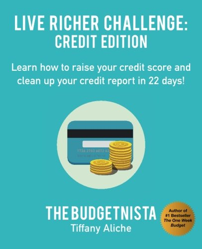 Book Cover: Live Richer Challenge: Credit Edition: Learn how to raise your credit score and clean up your credit report in 22 days!