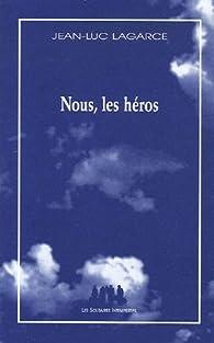 Nous, les héros : Version sans le père par Jean-Luc Lagarce