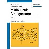 Mathematik für Ingenieure: Band 2: Differential- und Integralrechnung mehrerer Variabler, Gewöhnliche Differentialgleichungen, Partielle Funktionen einer komplexen Variablen