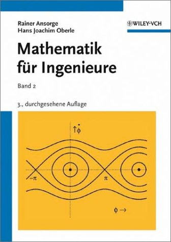 Mathematik für Ingenieure: Band 2: Differential- und Integralrechnung mehrerer Variabler, Gewöhnliche Differentialgleichungen, Partielle ... Funktionen einer komplexen Variablen