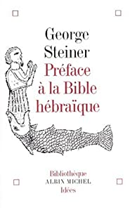 Préface à la Bible hébraïque par George Steiner