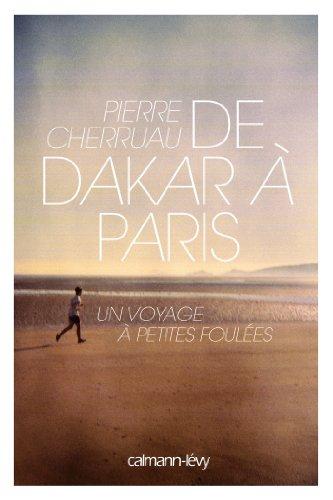 De Dakar Paris Un Voyage A Petites Foulees [Pdf/ePub] eBook