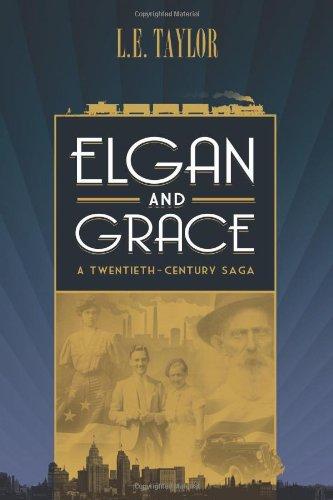 Download Elgan and Grace: A Twentieth-Century Saga PDF