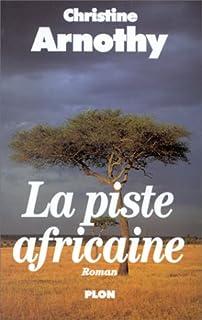 La piste africaine : [roman], Arnothy, Christine