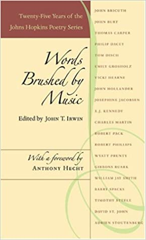 Words Brushed by Music: Twenty-Five Years of the Johns Hopkins Poetry Series (Johns Hopkins: Poetry and Fiction)