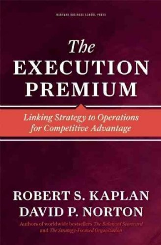 The Execution Premium: Linking Strategy to Operations for Competitive Advantage ebook