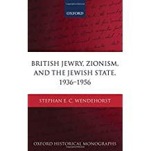 British Jewry, Zionism, and the Jewish State, 1936-1956