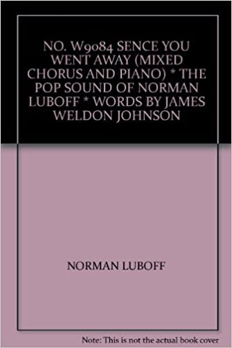 no w9084 sence you went away mixed chorus and piano the pop sound of norman luboff words by james weldon johnson 1980