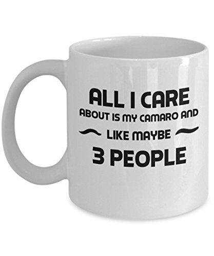 zane-wear-all-i-care-about-is-my-camaro-and-like-maybe-3-people-gift-coffee-mug-tea-cup