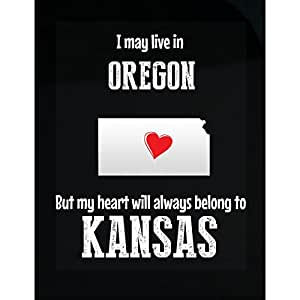 Oregon My Heart Will Always Be In Kansas - Sticker