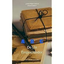 ABC de un Emprendedor : Como llegar a ser un Emprendedor? (Spanish Edition)