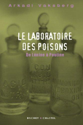 Le laboratoire des poisons : De Lénine à Poutine Broché – 18 janvier 2007 Arkadi Vaksberg Luba Jurgenson Buchet Chastel 2283021596