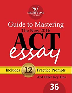 how to write a new killer act essay an award winning author s  mighty oak guide to mastering the 2016 act essay for the new 2016