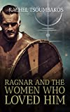 Ragnar and the Women Who Loved Him