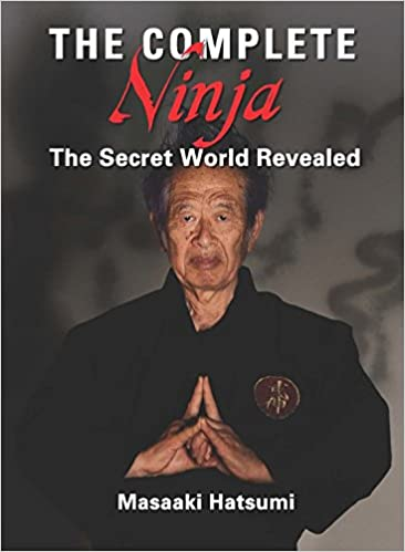 The Complete Ninja: The Secret World Revealed: Amazon.es ...