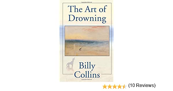 The Art Of Drowning Amazon Billy Collins Books