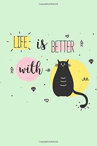 Read Online Life is Better With...: Cats Notebook 120-Page Lined for Cat Lovers (Cute Cat Journals) (Volume 1) ebook