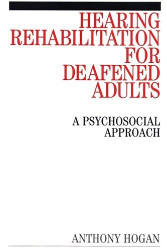Hearing Rehabilitation for Deafened Adults: A Psychosocial Approach