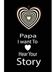 papa, I want to hear your story: A guided journal to tell me your memories,keepsake questions.This is a great gift to Dad,grandpa,granddad,father and uncle from family members, grandchildren life Birthday