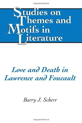 Download Love and Death in Lawrence and Foucault (Studies on Themes and Motifs in Literature) by Barry J. Scherr (2008-07-01) PDF