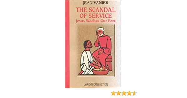 The Scandal of Service: Jesus Washes Our Feet (L'Arche