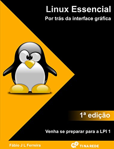 Linux Essencial: Por trás da interface gráfica