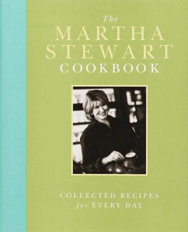 Martha Stewart Cooking - The Martha Stewart Cookbook: Collected Recipes for Every Day