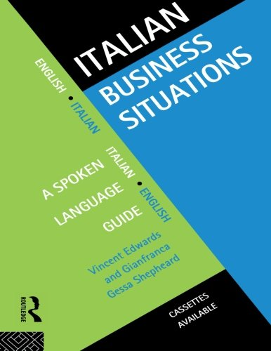 Italian Business Situations: A Spoken Language Guide (Languages for Business) by Routledge