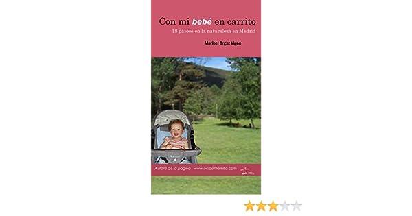 Con mi bebé en carrito: 18 paseos por la naturaleza en la Comunidad de Madrid eBook: Maribel Orgaz Vigón: Amazon.es: Tienda Kindle