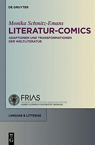 Literatur-Comics: Adaptationen Und Transformationen Der Weltliteratur (Linguae & Litterae) (German Edition) (Linguae & Litterae / Publications of the ... Freiburg Institute for Advanced Studies 10) by De Gruyter