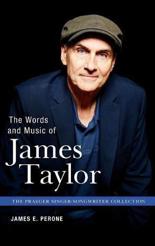 The Words and Music of James Taylor (The Praeger Singer-Songwriter Collection) (Collection Singer Songwriter)