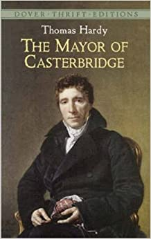 The Mayor of Casterbridge by Thomas Hardy: An Appreciation