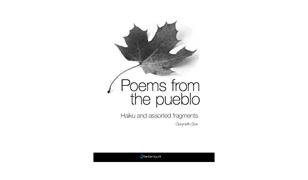 Poems from the pueblo. Haiku and assorted fragments