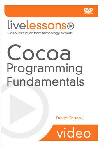 Cocoa Programming Fundamentals (Livelessons) by Addison-Wesley Pub Co