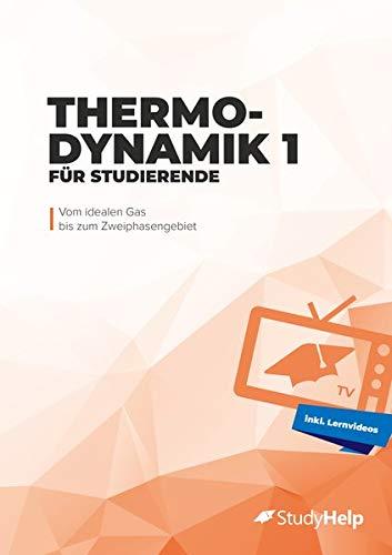 Thermodynamik 1 für Studierende: Vom idealen Gas bis zum Zweiphasengebiet JP Oversized – 26. Juli 2018 Marius Wittke StudyHelp 3947506155 Für die Berufsbildung